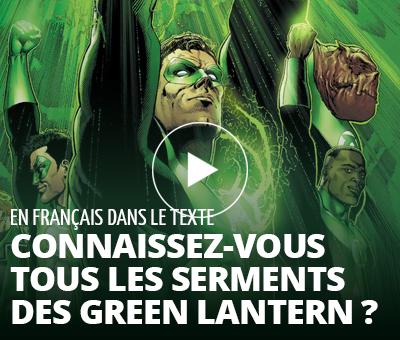 En Français dans le Texte : Connaissez-vous tous les serments des Green Lantern ?