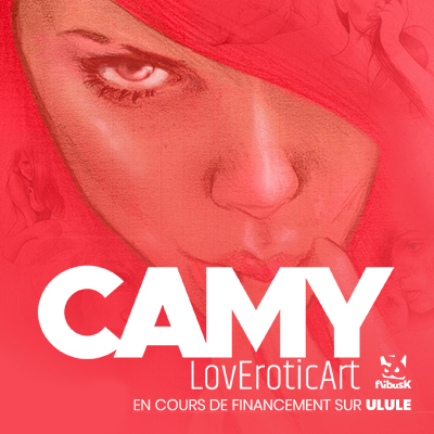 Camy : LovEroticArt, en cours de financement sur Ulule