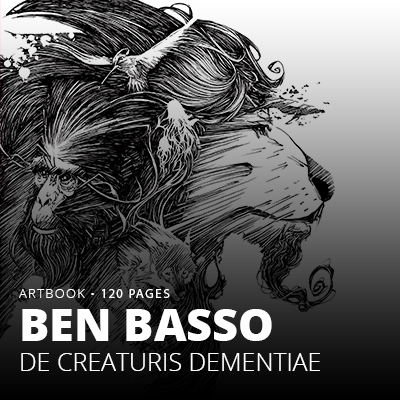 Ben BASSO : De Creaturis Dementiae, artbook