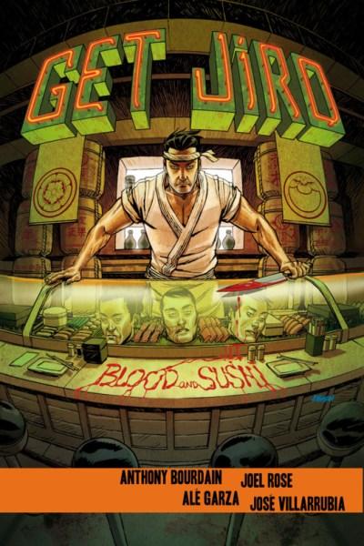Get Jiro, Blood ans Sushi, par Anthony Bourdain, Joel Jose, Alé Garza, José Villarrubia