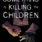 Something Is Killing The Children #10