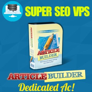 Super SEO VPS - Article Builder Dedicated Account