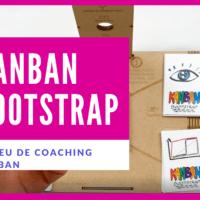 Kanban Bootstrap un jeu de coaching Kanban