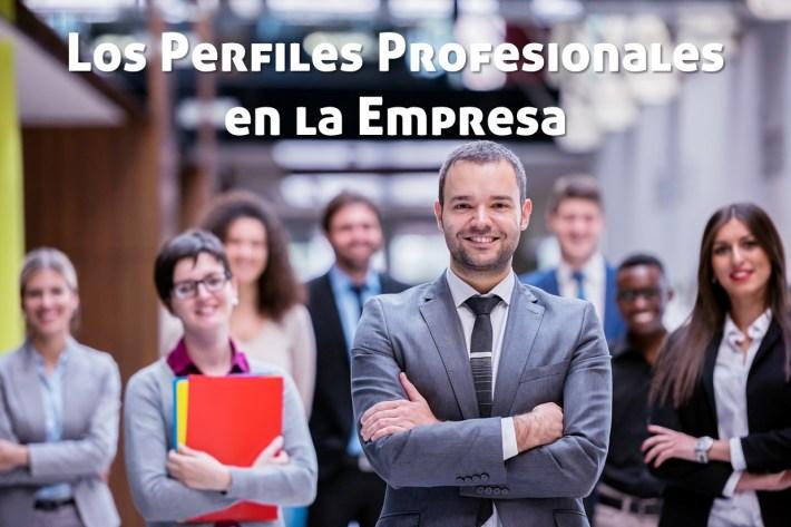 Los perfiles profesionales imprescindibles en una empresa eficaz