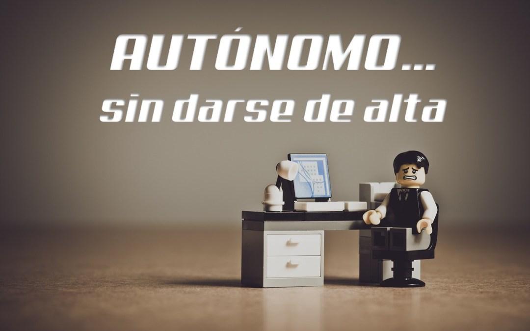 trabajar de autonomo sin darse de alta