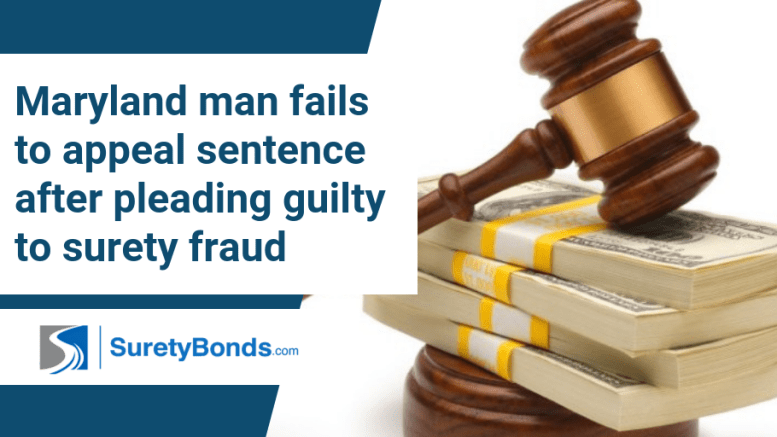A Maryland man fails to appeal his sentence after he pleads guilty to surety fraud, find out more.
