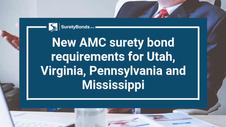 Find out what the New AMC surety bond requirements are for Utah, Virginia, Pennsylvania, and Mississippi
