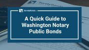 Read the Quick Guide to Washington Notary Public Bonds