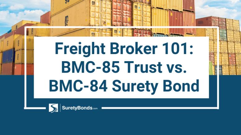 Freight Broker 101: BMC-85 Trust vs. BMC-84 Surety Bond