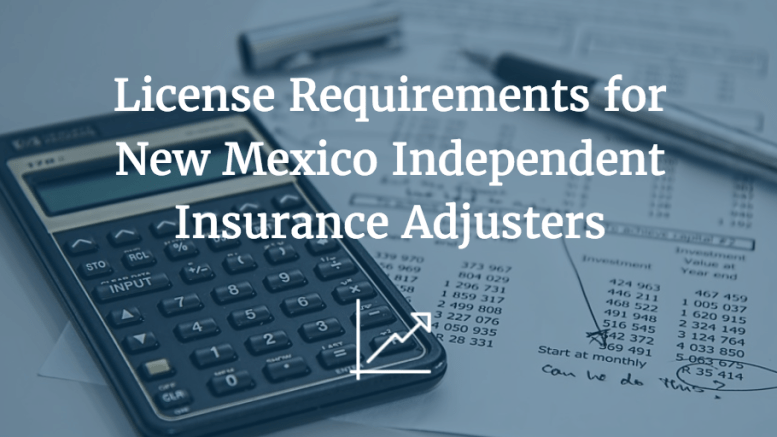New Mexico Independent Insurance Adjuster Licensing: A ...