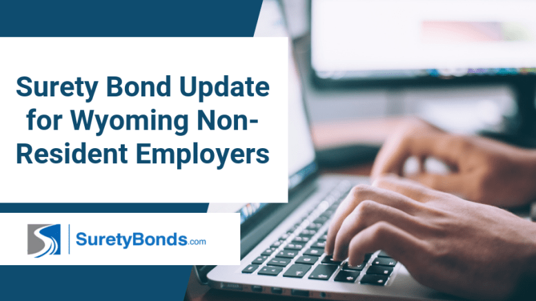 Find out what updates were made on surety bonds for Wyoming Non-Resident Employers