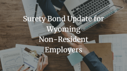 surety-bond-update-for-wyoming-non-resident-employers