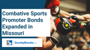 Combative Sports Promoter Bonds Expanded in Missouri