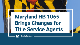 Maryland HB 1065 Brings Changes for Title Service Agents (1)