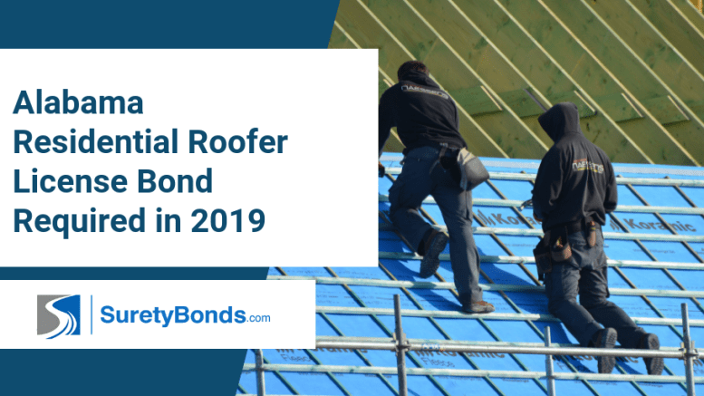 Alabama Residential Roofer License Bond Required in 2019