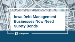 Iowa Debt Management Businesses Now Need Surety Bonds