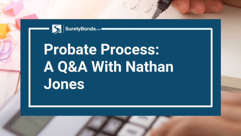 Probate Process: A Q&A with Nathan Jones