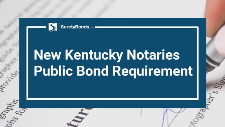 New Kentucky Notaries Public Bond Requirement