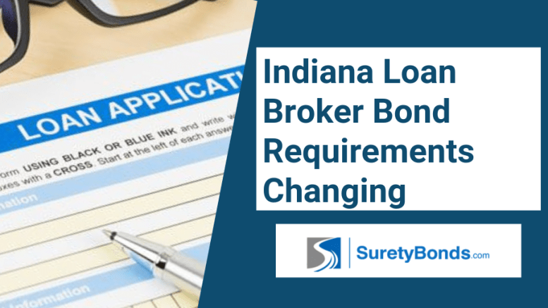 Indiana Loan Broker Bond Requirements Changing