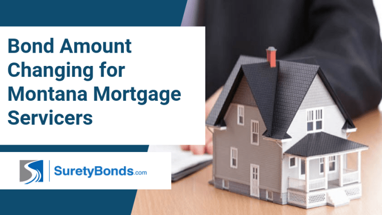 Bond Amount Changing for Montana Mortgage Servicers
