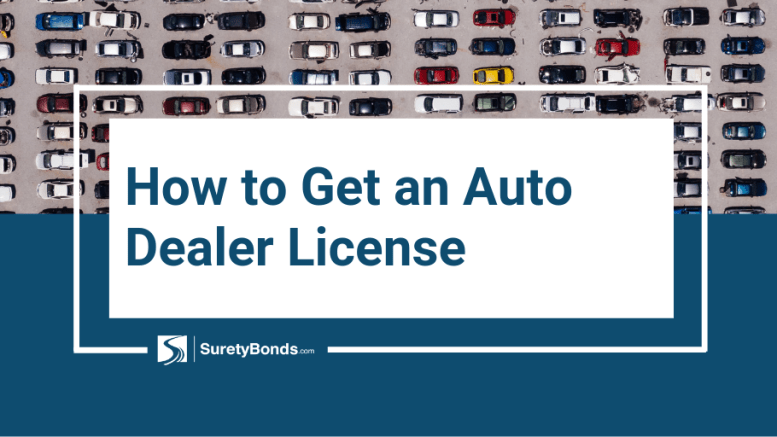 How to Get an Auto Dealer License