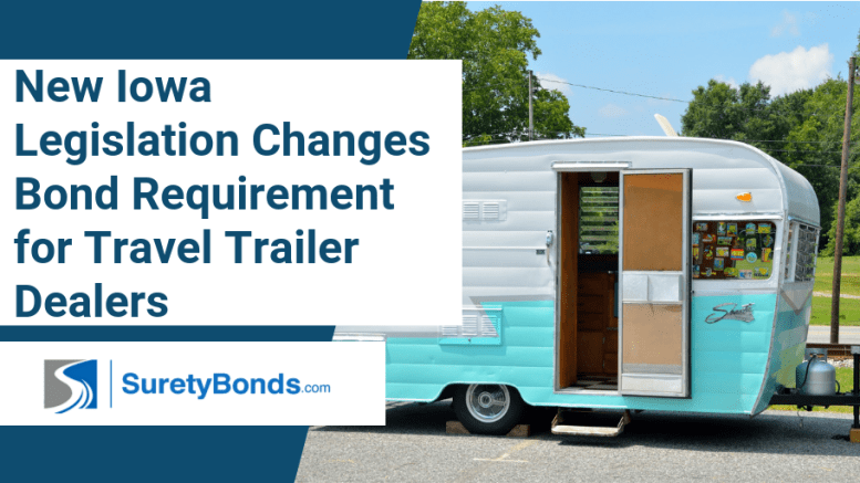 New Legislation Changes Bond Requirement for Travel Trailer Dealers