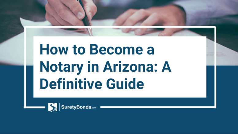 How to Become a Notary in Arizona_ A Definitive Guide