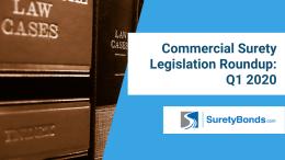 Commercial Surety Legislation Roundup_ Q1 2020