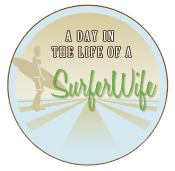 A Day in the Life of a SurferWife