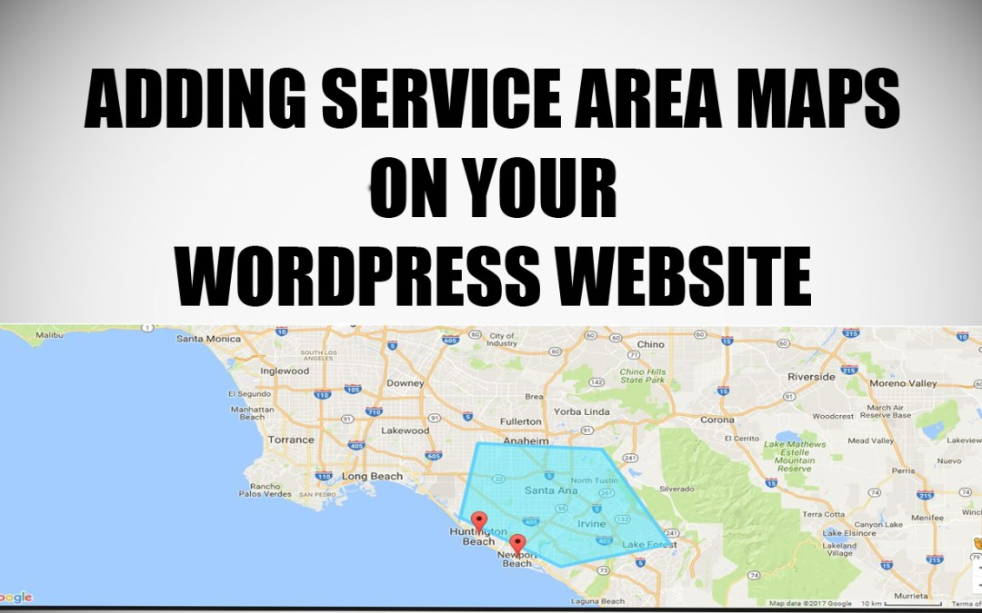 How to Add Service Area Maps on Your WordPress Website