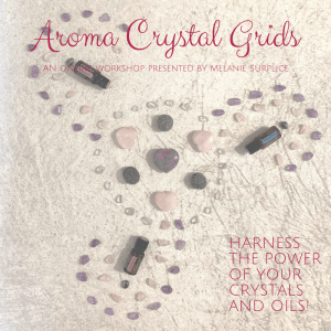Aroma Crystal Grids with doTERRA Wellness Advocate, Melanie Surplice
