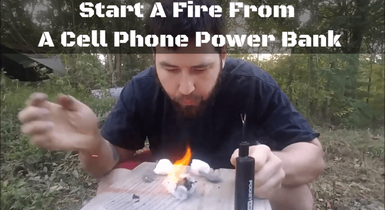 How You Can Start A Fire From A Portable Cell Phone Power Bank