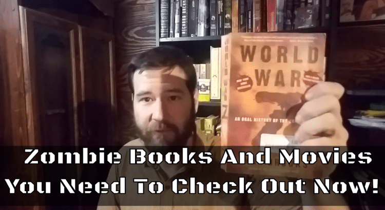 Zombie Books And Movies You Need To Check Out Now!