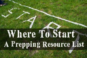 Where To Start A Prepping Resource List To Help You