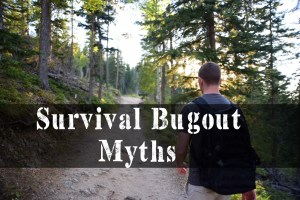 Survival Bug Out Myths | episode 170