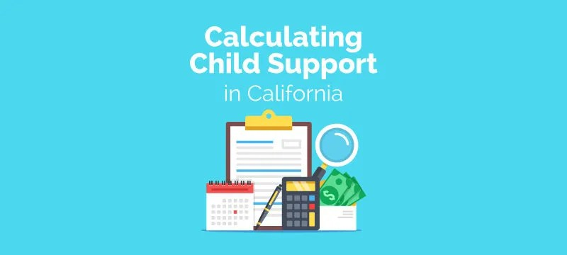 How To Calculate Child Support In California 2019 Guide
