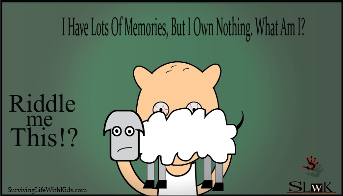 5f3f9518f3d Riddle: I Have Lots Of Memories, But I Own Nothing. What Am I ...