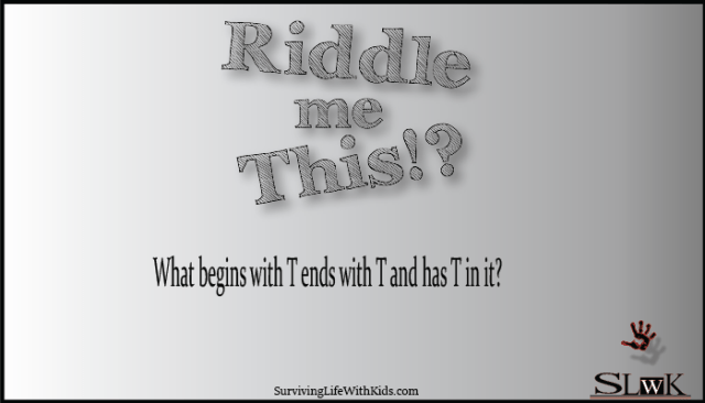 Surviving Life with Kids Riddle of the Day 9/11/18