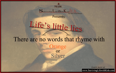 Are there any words that Rhyme with Orange or Silver?
