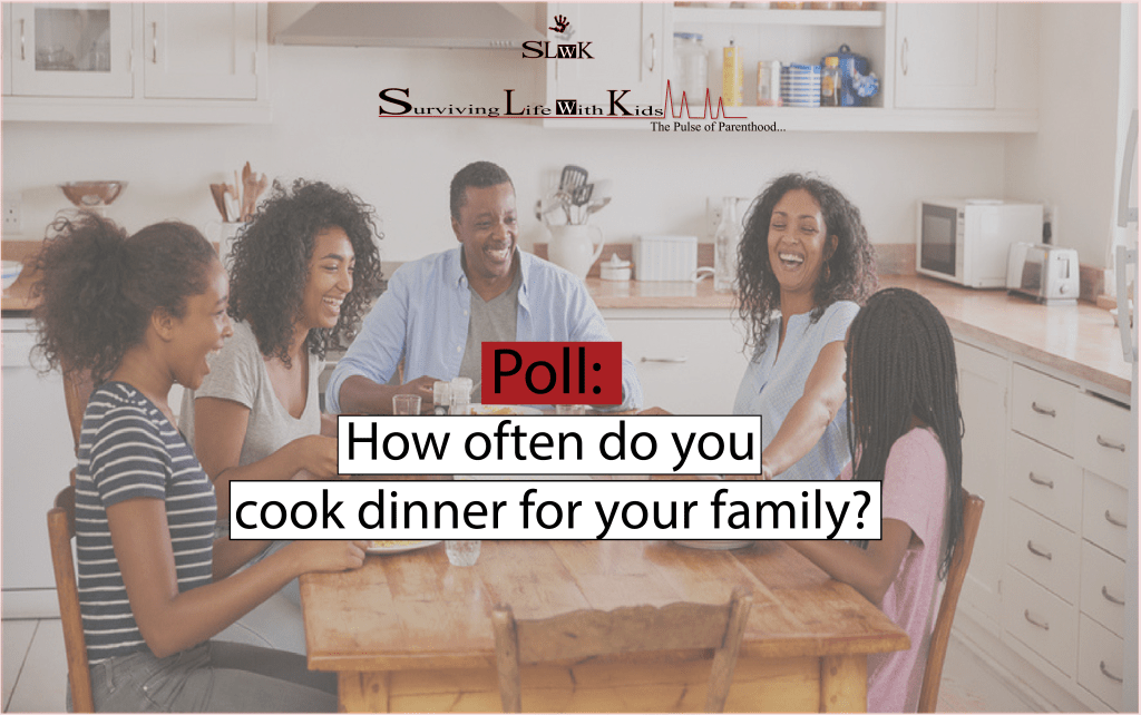 Parenting Poll: How often do you cook dinner for your family?