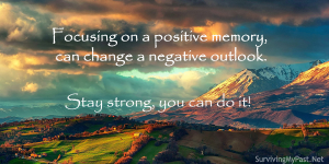 focus-on-a-positive-memory-300x150 Surviving My Past - Mental Health Inspirational Downloads