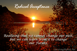 radical-acceptance-quote--300x200 Surviving My Past - Mental Health Inspirational Downloads