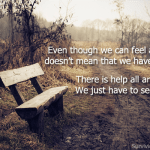 there is help when we are lonely