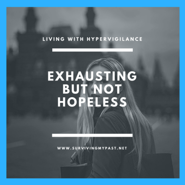 living-with-hypervigilance-exhausting-but-not-hopeless Living with Hypervigilance, an exhausting state of awareness.