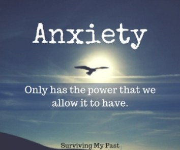 anxiety-only-has-the-power-that-we-allow-it-to-have-anxiety-quote-surviving-my-past The Tricks of Anxiety - It loves when we use Extreme Thinking