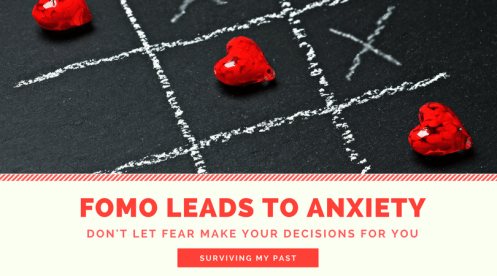 fomo-leads-to-anxiety-surviving-my-past Anxiety triggered by FOMO; fear influencing relationships.