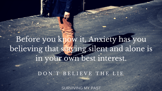 anxiety wants you to stay silent and alone - anxiety quote - survivingmypast