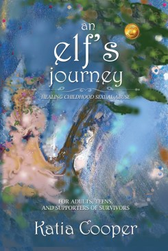 an elf's journey - healing from childhood sexual abuse - by katia cooper
