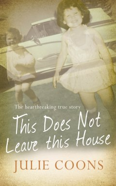 """this-does-not-leave-this-house-julie-coons-188x300 """"This Does Not Leave This House"""", a story of Surviving Abuse and Sexual Assault."""