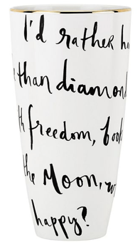 "Daisy Place Vase, Kate Spade (""i'd rather have roses on my table than diamonds on my neck, with freedom, books, flowers, and the moon, who could not be happy?"")"
